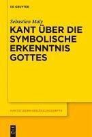 Kant über die symbolische Erkenntnis Gottes (eBook, PDF) - Maly, Sebastian