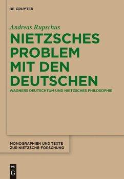 Nietzsches Problem mit den Deutschen (eBook, PDF) - Rupschus, Andreas