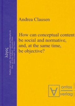 How can conceptual content be social and normative, and, at the same time, be objective? (eBook, PDF) - Clausen, Andrea