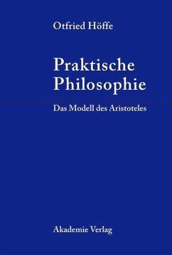 Praktische Philosophie (eBook, PDF) - Höffe, Otfried