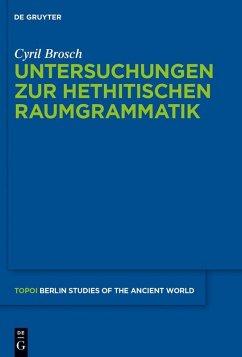 Untersuchungen zur hethitischen Raumgrammatik (eBook, PDF) - Brosch, Cyril