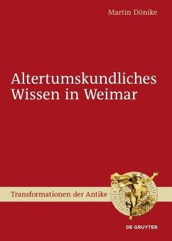 Altertumskundliches Wissen in Weimar (eBook, PDF) - Dönike, Martin