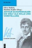 Arthur Schopenhauer: Die Welt als Wille und Vorstellung (eBook, ePUB)