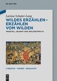 Wildes Erzählen - Erzählen vom Wilden (eBook, PDF)