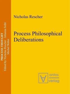 Process Philosophical Deliberations (eBook, PDF) - Rescher, Nicholas