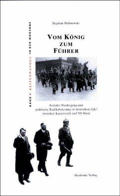 Vom König zum Führer (eBook, PDF) - Malinowski, Stephan