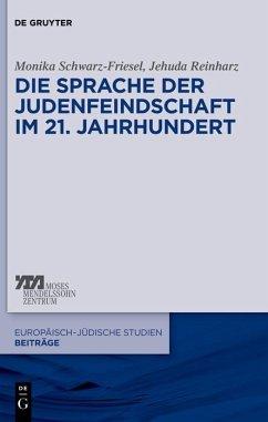 Die Sprache der Judenfeindschaft im 21. Jahrhundert (eBook, PDF) - Schwarz-Friesel, Monika; Reinharz, Jehuda