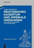 Mediterranes Kaisertum und imperiale Ordnungen (eBook, ePUB)