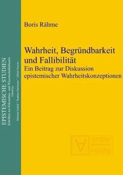 Wahrheit, Begründbarkeit und Fallibilität (eBook, PDF) - Rähme, Boris