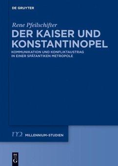 Der Kaiser und Konstantinopel (eBook, PDF) - Pfeilschifter, Rene