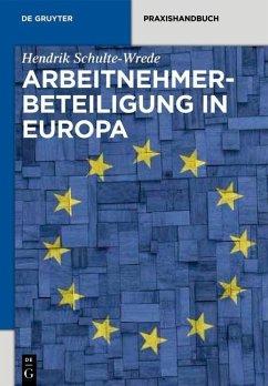 Arbeitnehmerbeteiligung in Europa (eBook, ePUB) - Schulte-Wrede, Hendrik