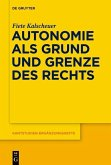 Autonomie als Grund und Grenze des Rechts (eBook, PDF)