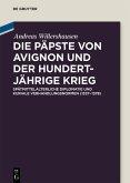 Die Päpste von Avignon und der Hundertjährige Krieg (eBook, PDF)