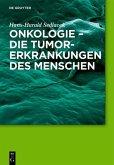 Onkologie - Die Tumorerkrankungen des Menschen (eBook, PDF)