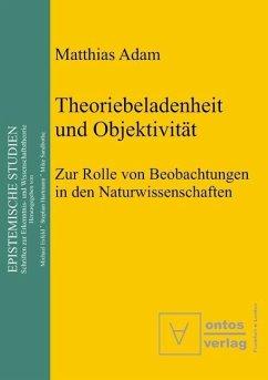 Theoriebeladenheit und Objektivität (eBook, PDF) - Adam, Matthias