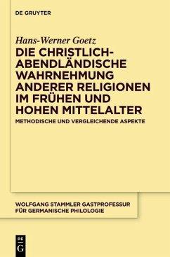 Die christlich-abendländische Wahrnehmung anderer Religionen im frühen und hohen Mittelalter (eBook, PDF) - Goetz, Hans-Werner