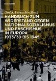 Handbuch zum Widerstand gegen Nationalsozialismus und Faschismus in Europa 1933/39 bis 1945 (eBook, PDF)