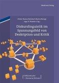 Diskurslinguistik im Spannungsfeld von Deskription und Kritik (eBook, PDF)