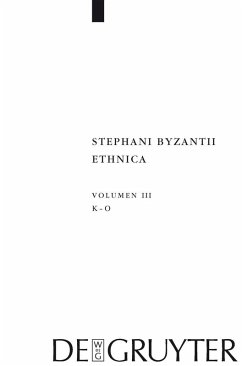 Stephanus von Byzanz, ; Billerbeck, Margarethe: Stephani Byzantii Ethnica - Kappa - Omikron (eBook, PDF)