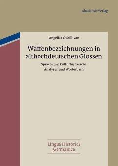 Waffenbezeichnungen in althochdeutschen Glossen (eBook, PDF) - O'Sullivan, Angelika