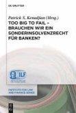 Too Big To Fail - Brauchen wir ein Sonderinsolvenzrecht für Banken? (eBook, PDF)