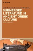 Submerged Literature in Ancient Greek Culture (eBook, PDF)
