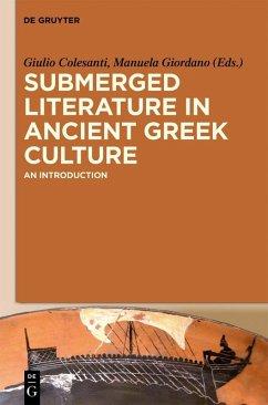 Submerged Literature in Ancient Greek Culture (eBook, PDF)