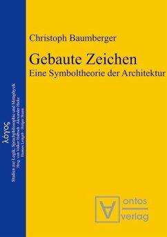 Gebaute Zeichen (eBook, PDF) - Baumberger, Christoph