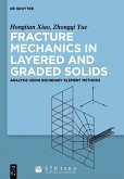 Fracture Mechanics in Layered and Graded Solids (eBook, PDF)