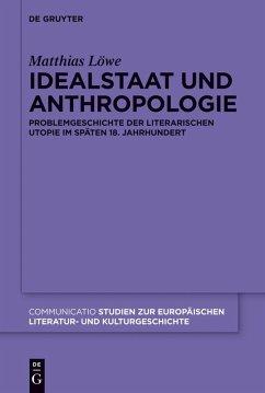 Idealstaat und Anthropologie (eBook, PDF) - Löwe, Matthias