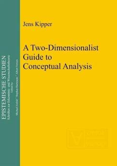 A Two-Dimensionalist Guide to Conceptual Analysis (eBook, PDF) - Kipper, Jens