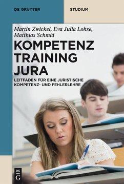 Kompetenztraining Jura (eBook, ePUB) - Zwickel, Martin; Lohse, Eva Julia; Schmid, Matthias