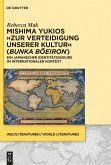 "Mishima Yukios ""Zur Verteidigung unserer Kultur"" (Bunka boeiron) (eBook, PDF)"