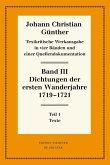 Günther, Johann Christian; Bölhoff, Reiner: Textkritische Werkausgabe 3, 2 Tlbde. - Dichtungen der ersten Wanderjahre 1719-1721 (eBook, PDF)