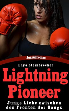Lightning Pioneer (eBook, ePUB) - Steinbrecher, Enya