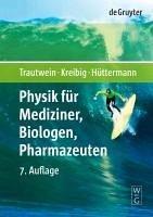 Physik für Mediziner, Biologen, Pharmazeuten (eBook, PDF) - Trautwein, Alfred X.; Hüttermann, Jürgen; Kreibig, Uwe