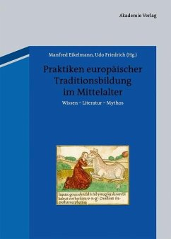 Praktiken europäischer Traditionsbildung im Mittelalter (eBook, PDF)