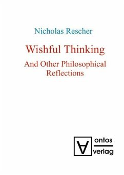 Wishful Thinking And Other Philosophical Reflections (eBook, PDF) - Rescher, Nicholas