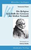 Immanuel Kant: Die Religion innerhalb der Grenzen der bloßen Vernunft (eBook, PDF)