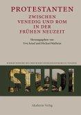 Protestanten zwischen Venedig und Rom in der Frühen Neuzeit (eBook, PDF)