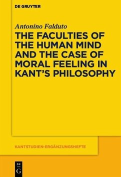 The Faculties of the Human Mind and the Case of Moral Feeling in Kant's Philosophy (eBook, ePUB) - Falduto, Antonino