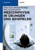 Medizinphysik in Übungen und Beispielen (eBook, PDF)