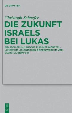 Die Zukunft Israels bei Lukas (eBook, PDF) - Schaefer, Christoph