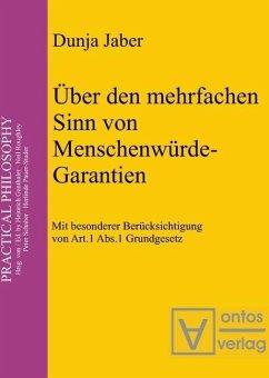 Über den mehrfachen Sinn von Menschenwürde-Garantien (eBook, PDF) - Jaber, Dunja