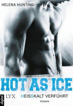 Heißkalt verführt / Hot as ice Bd.2 (eBook, ePUB) - Hunting, Helena