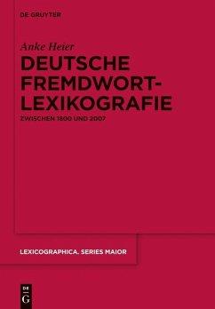 Deutsche Fremdwortlexikografie zwischen 1800 und 2007 (eBook, PDF) - Heier, Anke