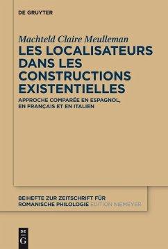 Les localisateurs dans les constructions existentielles (eBook, PDF) - Meulleman, Machteld Claire