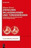 Zwischen Sklavenkassen und Türkenpässen (eBook, PDF)