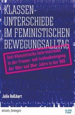 Klassenunterschiede im feministischen Bewegungsalltag - Roßhart, Julia