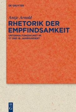 Rhetorik der Empfindsamkeit (eBook, PDF) - Arnold, Antje
